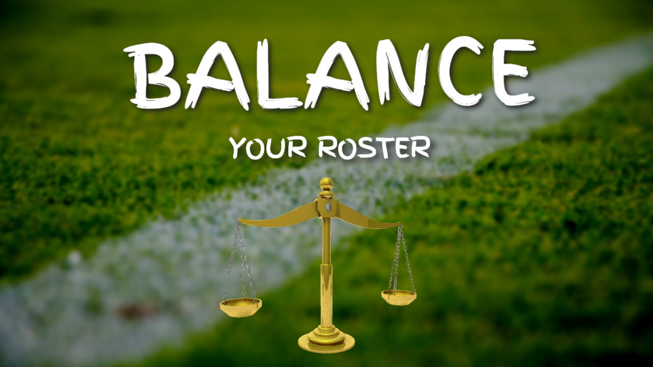 Balance your Roster