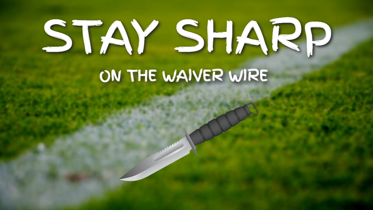 Waiver Wire Stay Sharp