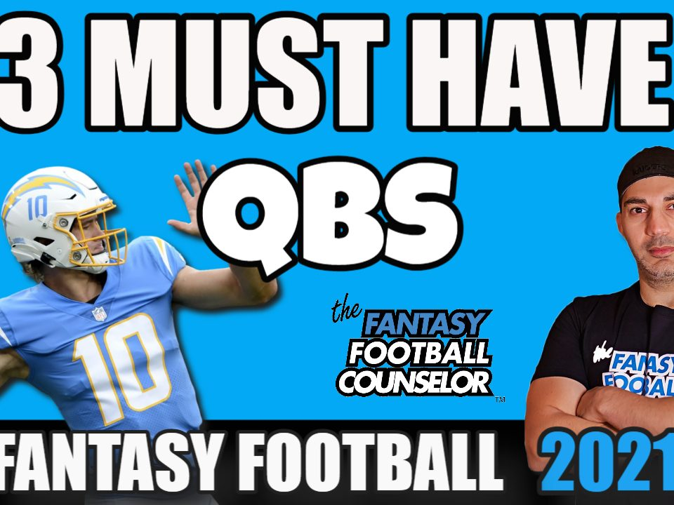 3 QB Must Haves 2021